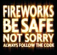 Fourth of July Fireworks, Be Safe Not Sorry